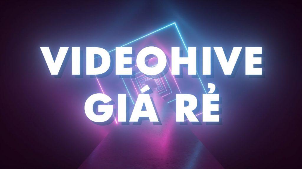 Dịch Vụ VideoHive Giá Rẻ Hỗ Trợ Mua Template, Stock